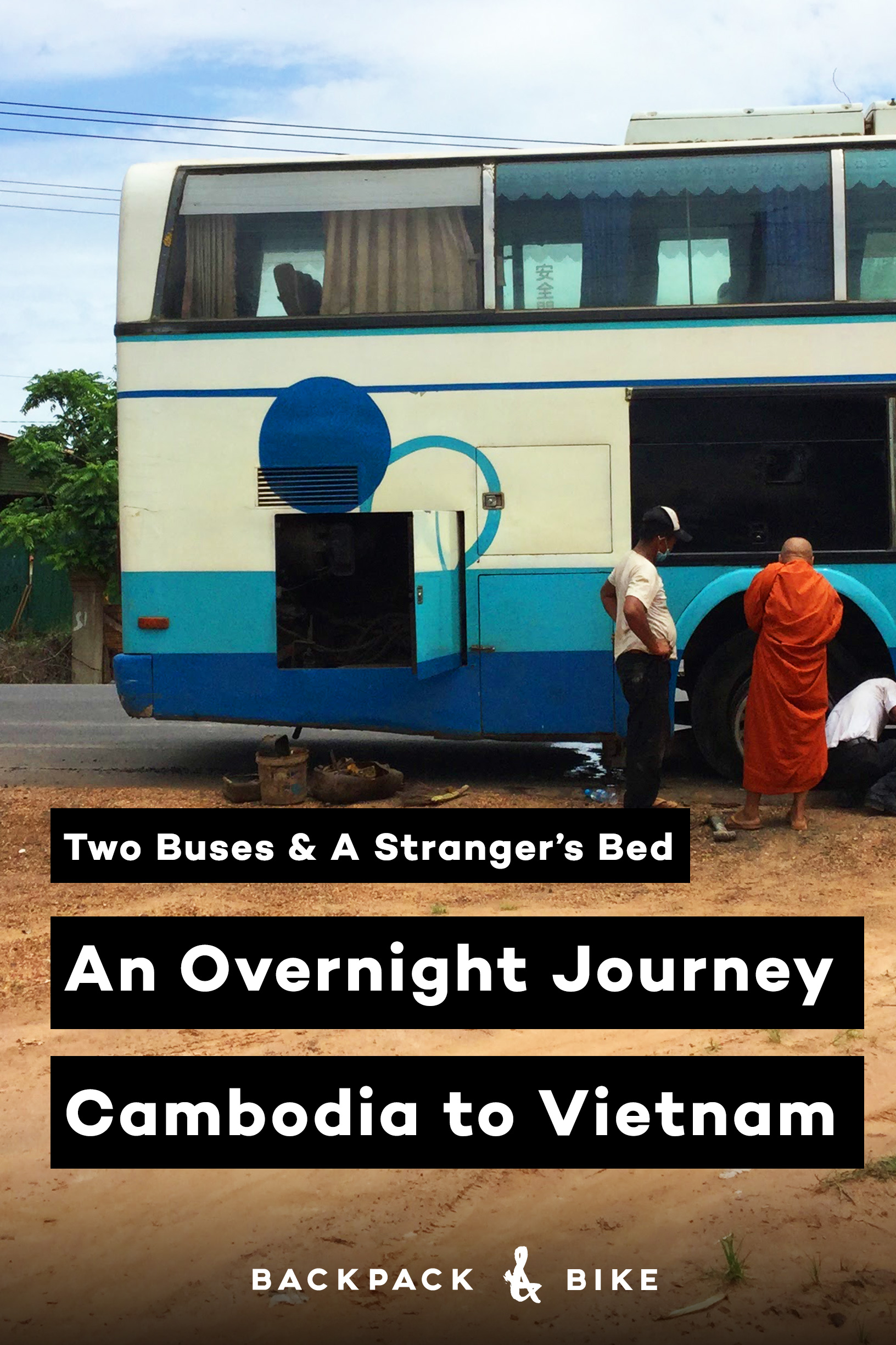 An Overnight Journey Cambodia to Vietnam: Two buses and a Stranger's Bed - Backpack & Bike