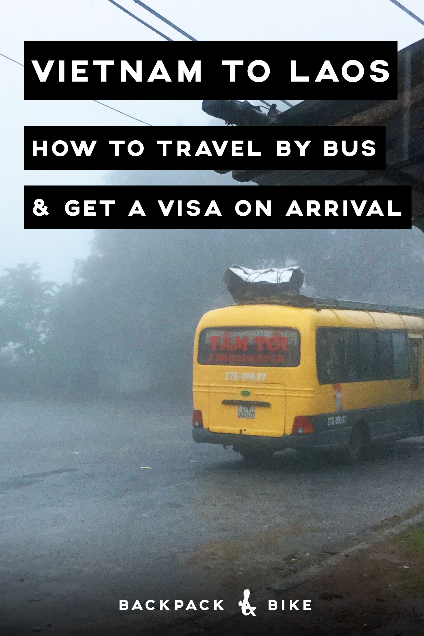 Vietnam to Laos – How to Travel by Bus & Get a Laos Visa on Arrival - Backpack & Bike